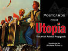 Postcards from Utopia: The Art of Political Propaganda by The Bodleian Library (Hardback, 2009)