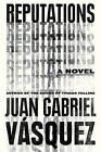 Reputations by Juan Gabriel Vasquez (Hardback, 2016)