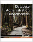 98-364: MTA Database Administration Fundamentals by Microsoft Official Academic Course (Paperback, 2011)