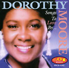 Songs to Love By by Dorothy Moore (CD, Malaco Music Group)