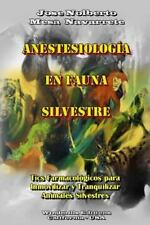 Anestesiologia en Fauna Silvestre by Jose Nolberto Mesa Navarrete (2014,...