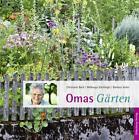 Omas Gärten von Christiane Bach, Walburga Schillinger und Barbara Sester (2014, Gebundene Ausgabe)