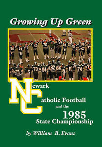 NEW-Growing-Up-Green-Newark-Catholic-Football-and-the-1985-State-Championship