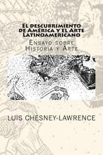 El Descubrimiento de America y el Arte Latinoamericano : Ensayo Sobre...