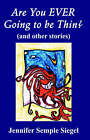 Are You EVER Going to be Thin? (and Other Stories) by Jennifer (Paperback, 2004)