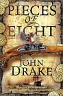 Pieces of Eight by John Drake (Paperback, 2010)