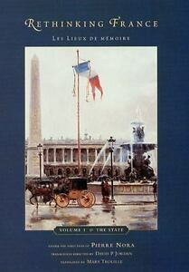 Rethinking-France-Les-Lieux-de-memoire-Volume-1-The-State-Hardcover