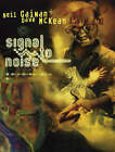 Signal to Noise by Neil Gaiman (Paperback, 2007)