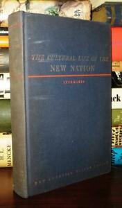 Nye, Russel Blaine THE CULTURAL LIFE OF THE NEW NATION  1st Edition Early Printi