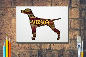 Vizsla-Dog-Word-Art-Canvas-A4-A3-A2A1-Mothers-Day-Gift-Personalised-Option