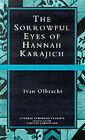 The Sorrowful Eyes of Hannah Karajich by Ivan Olbracht (Paperback, 1999)