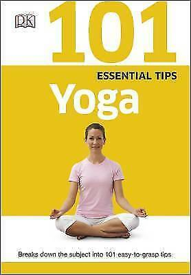 1 of 1 - DK, 101 Essential Tips Yoga, Very Good Book