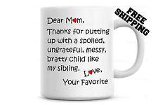 Dear Mom, Love Your Favorite Child Coffee Mug, Gift for Mom , Funny Coffee Mug