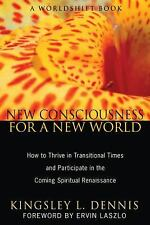 New Consciousness for a New World: How to Thrive in Transitional Times-ExLibrary