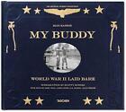 My Buddy. World War II Laid Bare von Dian Hanson (2014, Gebundene Ausgabe)