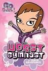 The Worst Gymnast by Thalia Kalkipsakis (Paperback / softback, 2016)