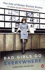 Bad Girls Go Everywhere: The Life of Helen Gurley Brown, the Woman Behind Cosmopolitan Magazine by Jennifer Scanlon (Paperback / softback, 2010)
