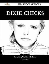 Dixie Chicks 223 Success Facts - Everything You Need to Know about Dixie...