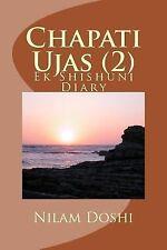 Chapati Ujas: Chapati Ujas (2) : Ek Shishuni Diary by Nilam Doshi (2013,...