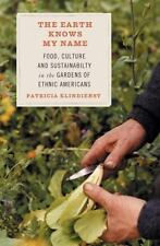 The Earth Knows My Name : Food, Culture, and Sustainability in the Klindienst