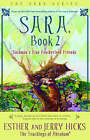 Sara: Solomon's Fine Featherless Friends: Book 2 by Jerry Hicks, Esther Hicks (Paperback, 2007)