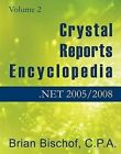 Crystal Reports Encyclopedia Volume 2: .NET 2005/2008: 2005 by Brian Bischof (Paperback, 2008)