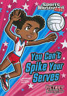 You Can't Spike Your Serves by Julie A Gassman (Paperback / softback)