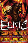 Elric Swords and Roses by Michael Moorcock (Paperback / softback)