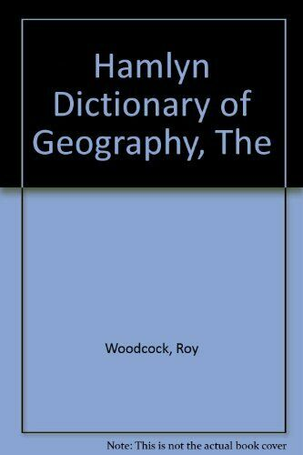 The Hamlyn dictionary of geography By Roy Woodc*ck