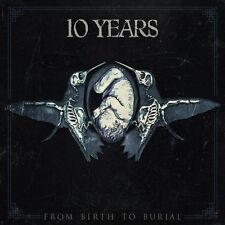 10 Years - From Birth to Burial [New CD]