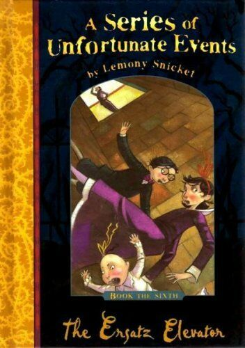 The Ersatz Elevator (A Series of Unfortunate Events No. 6) By Lemony Snicket