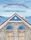 The Hibernating House by Sandy Leahy, Kathy Tarentino (Paperback / softback, 2013)