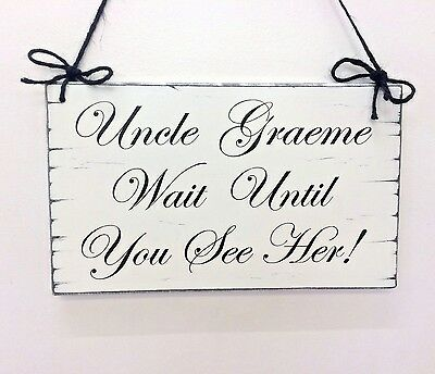 Distressed /'Daddy Wait Till You See Mummy!/' personalised wedding sign plaques