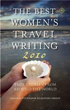 The Best Women's Travel Writing 2010: True Stories from Around the World