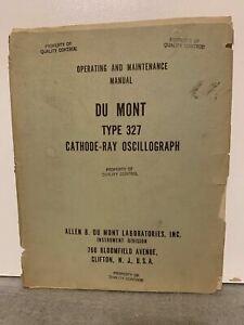 ORIGINAL DuMont Cathode Ray Oscillograph Type 327 OPERATING MAINTENANCE MANUAL