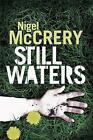 Still Waters by Nigel McCrery (Hardback, 2007)