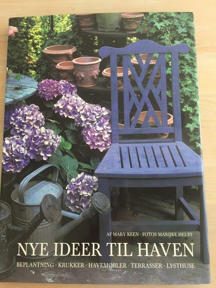 Nye ideer til haven, Mary Keen, emne: hus og have