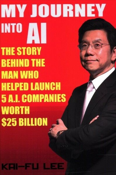 My Journey into AI : The Story Behind the Man Who Helped Launch 5 A.I. Compan...
