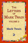 The Letters of Mark Twain Vol.2 by Mark Twain (Hardback, 2006)