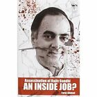 Assassination of Rajiv Gandhi an Inside Job? by Ahmad Faraz 9789382711476