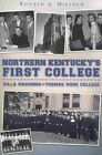 Northern Kentucky's First College: Villa Madonna-Thomas More College by Ronald A Mielech (Paperback / softback, 2010)