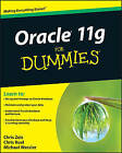 Oracle 11g For Dummies by Michael Wessler, Chris Zeis, Chris Ruel (Paperback, 2009)
