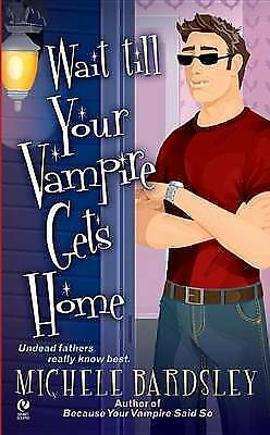 Wait Till Your Vampire Gets Home (Broken Heart-ExLibrary