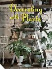 Decorating with Plants: The Art of Using Plants to Transform Your Home by Satoshi Kawamoto (Hardback, 2014)