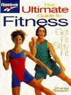 The Reebok Ultimate Guide to Fitness by Chantal Gosselin (Paperback, 1995)