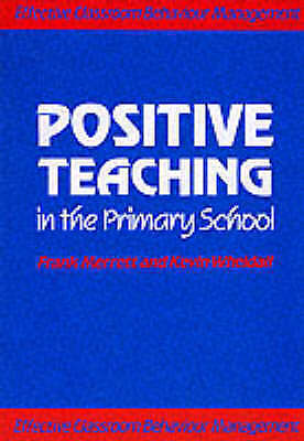 Positive Teaching in the Primary School (Effective classroom behaviour-ExLibrary