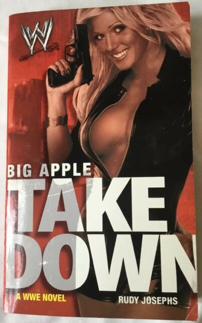 BIG APPLE TAKEDOWN WWE BOOK BY RUDY JOSEPHS