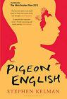 Pigeon English by Stephen Kelman (Paperback, 2011)