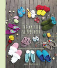 The Knitted Slipper Book: Slippers and House Shoes for the Entire Family by Katie Startzman (Paperback, 2013)