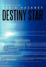 Destiny Star : One Sword, One Man, One Planet, and the Destiny of All in...